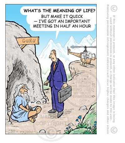 Meaning of life cartoon important meeting