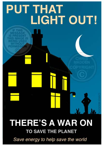 Energy saving poster, showing a house with lots of lights on and message saying Put That Light Out!